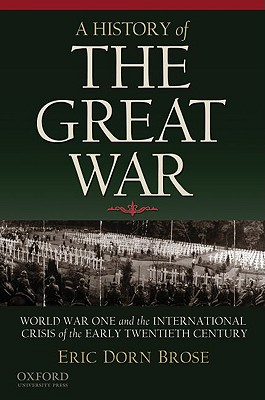 A History of the Great War By Brose, Eric Dorn
